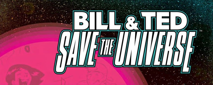 Bill & Ted Save The Universe #2 REVIEW