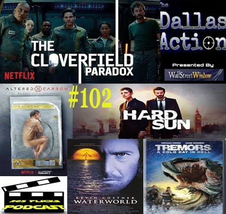 365 Flicks Podcast #102: Cloverfield Paradox, Water World, Tremors 6 News and Awkward Erections plus Much More