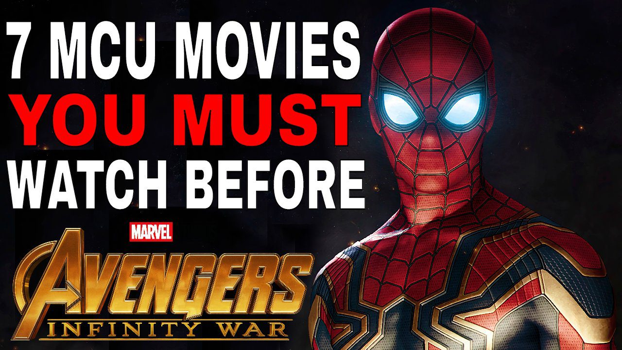 The 7 MCU Movies You Must Watch Before Seeing Avengers: Infinity War
