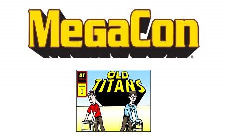 Old Titans #68: MegaCon is Here!