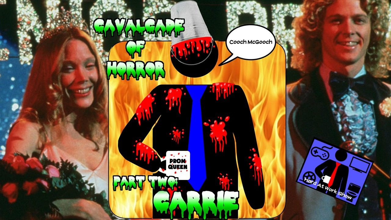 Hard At Work Episode #132: Cavalcade of Horror Part 2: Carrie
